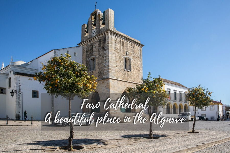 Faro Cathedral - A beautiful place in the Algarve