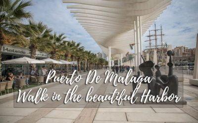 Puerto De Malaga – Walk in the beautiful Malaga Harbor