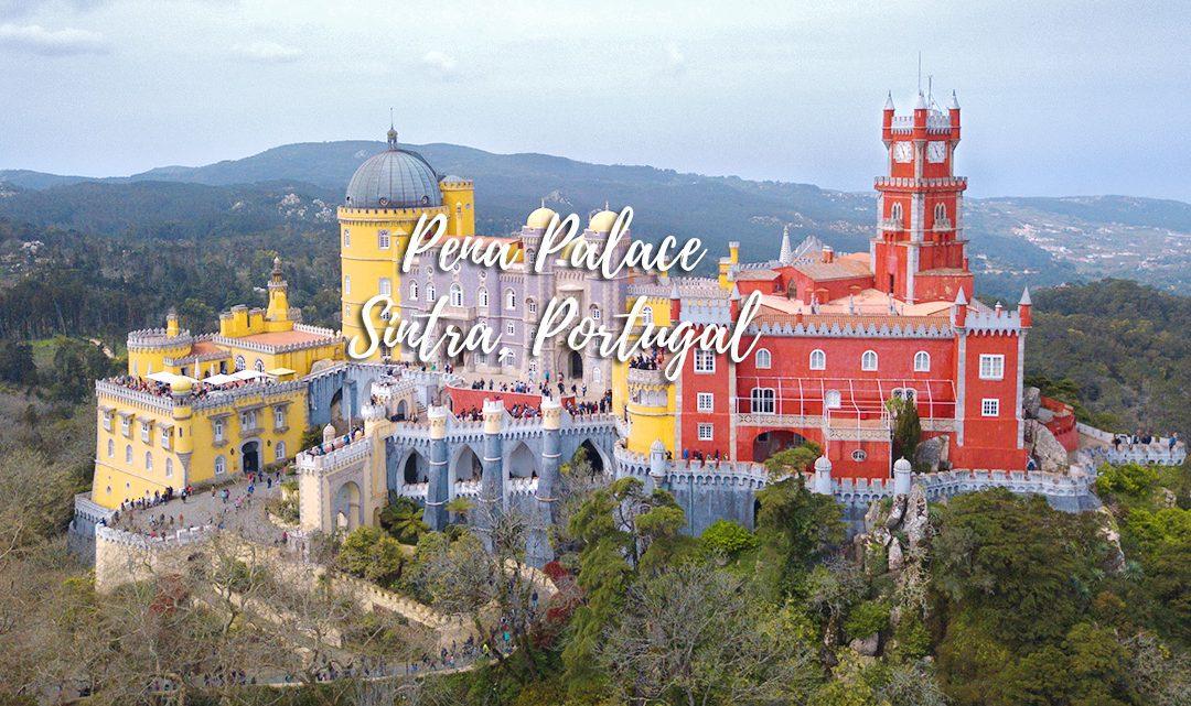 Pena Palace – where you enter a fairytale castle