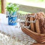 Bake traditional Kashubian bread in Poland