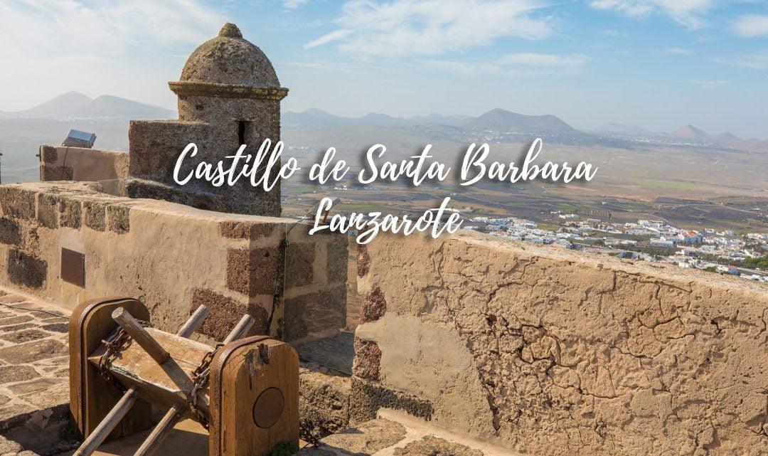 Castillo de Santa Barbara – Things to do in Lanzarote