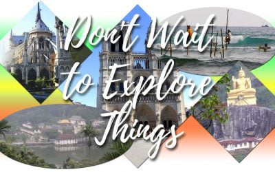 Thoughts from the road – don't wait to explore