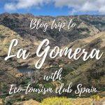 Blog trip to La Gomera with Eco-tourism club Spain