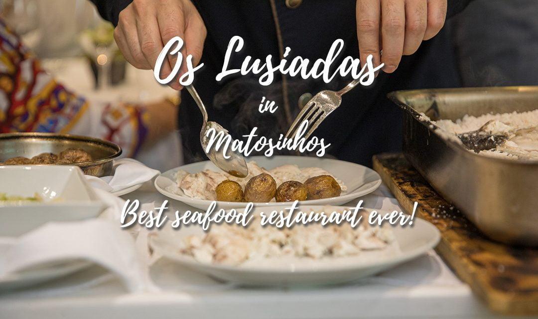 Os Lusiadas – Best seafood restaurant ever!