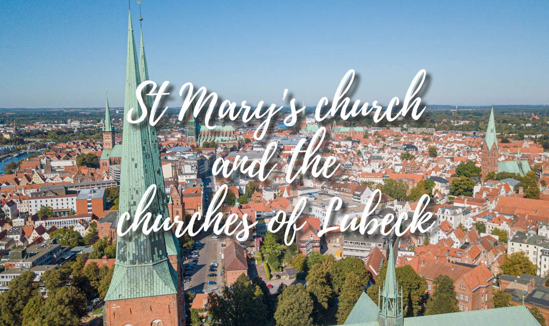 St Mary's church and the churches of Lubeck