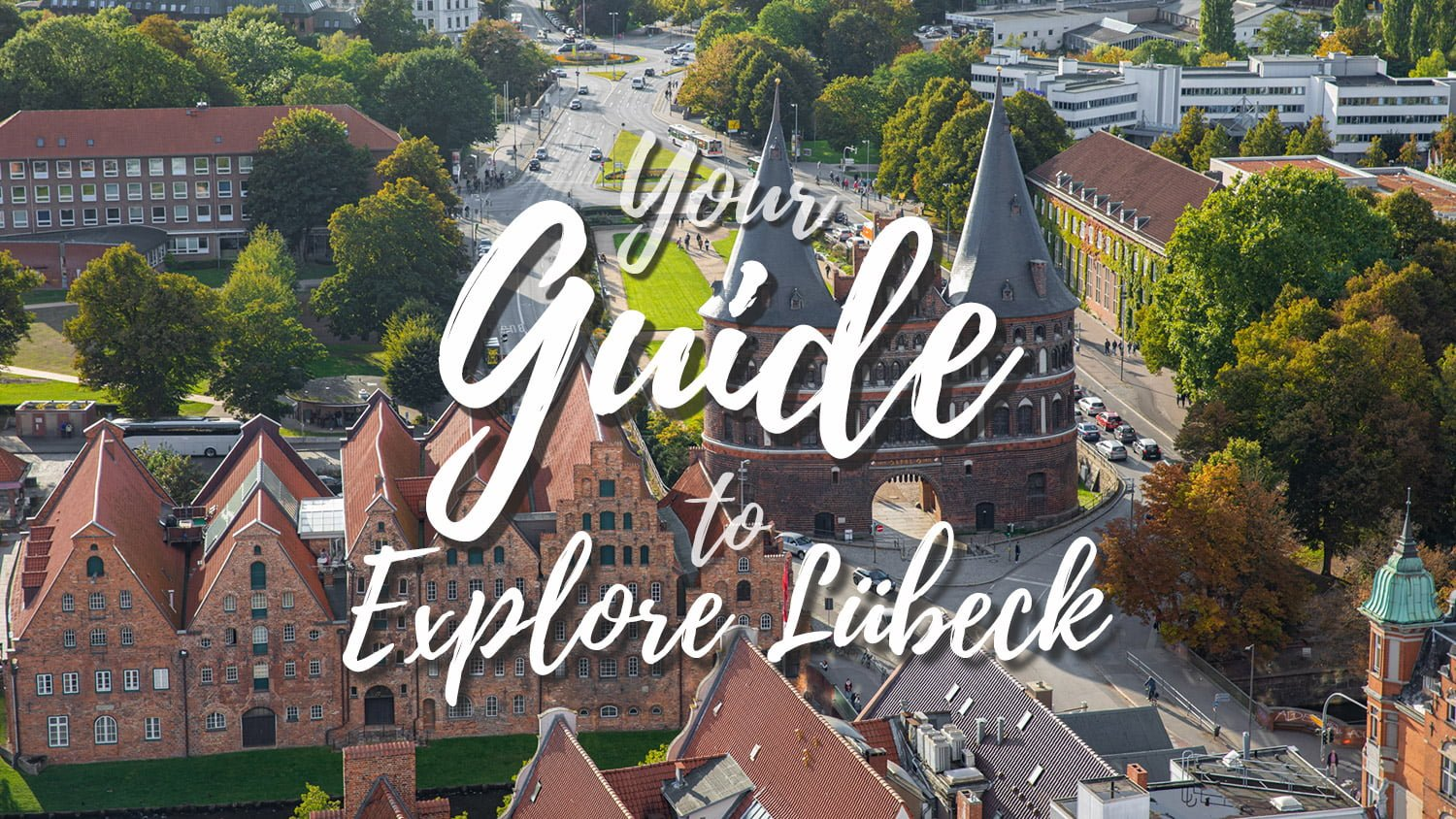 Your Guide to explore Lubeck
