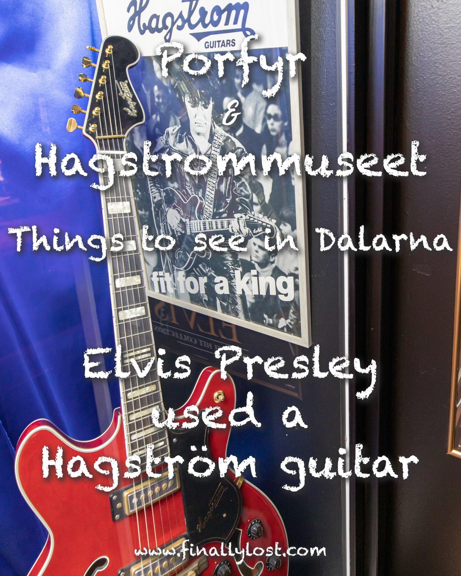 Elvis Presley used a Hagström guitar